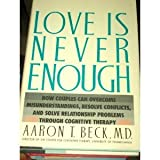 Love Is Never Enough, Beck, Aaron T., 0060159561