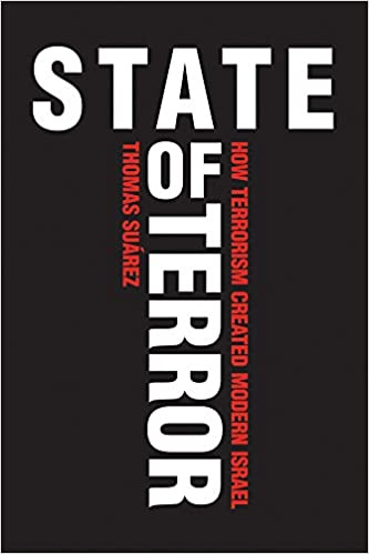 State of terror how terrorism created modern israel thomas suarez state of terror how terrorism created modern israel thomas suarez 9781566560689 amazon books malvernweather Choice Image