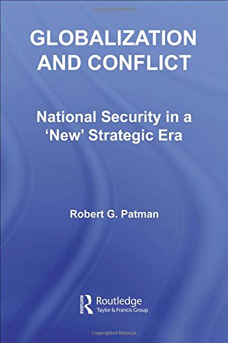 Globalization and Conflict: National Security in a 'New' Strategic Era (Contemporary Security Studies)