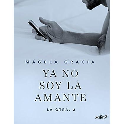 Ya no soy la amante (La otra) (Spanish Edition)