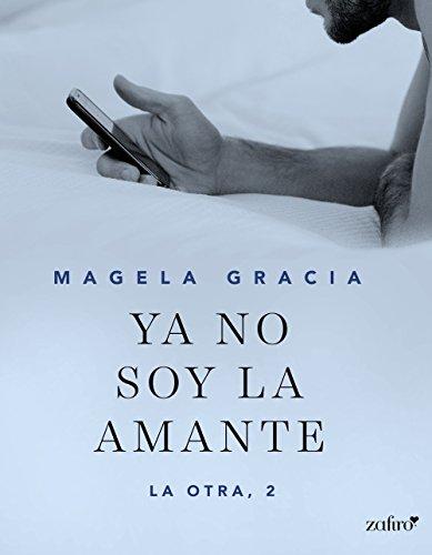 Ya no soy la amante (La otra nº 1) (Spanish Edition)