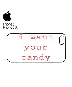 I Want Your Candy Funny Mobile Cell Phone Case Cover iPhone 5&5s White