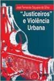 Justiceiros e Violência Urbana (Em Portuguese do Brasil)