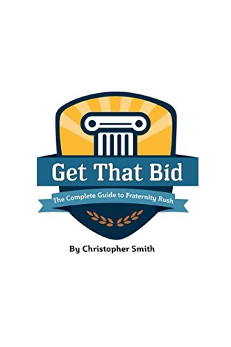 Get That Bid!: The Complete Guide to Fraternity Rush pdf epub
