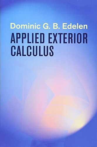 Applied Exterior Calculus (Dover Books on Mathematics)