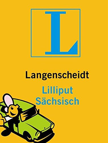 Langenscheidt Lilliput Sächsisch: Sächsisch-Deutsch/Deutsch-Sächsisch (Langenscheidt Dialekt-Lilliputs)