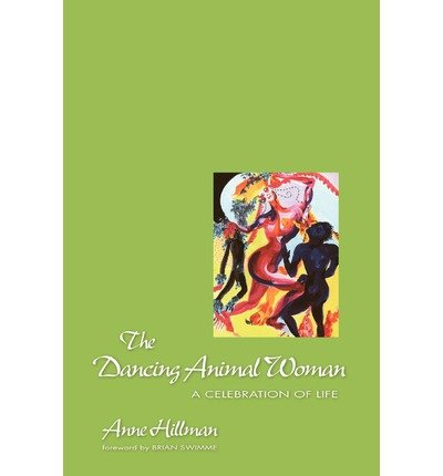[ The Dancing Animal Woman ] By Hillman, Anne ( Author ) [ 1994 ) [ Paperback ]