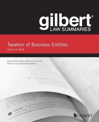 Gilbert Law Summaries, Taxation Of Business Entities