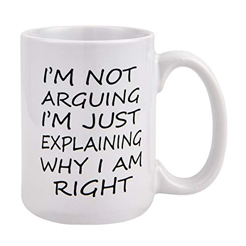Coffee Mug Gag Gifts I'm Not Arguing I'm Just Explaining Why I Am Right Coffee Tea Cup Funny Words Novelty Gift Present for Christmas Thanksgiving Festival Friends