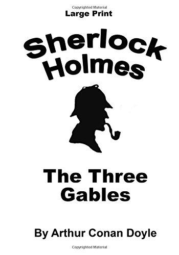 Read Online The Three Gables: Sherlock Holmes in Large Print (Volume 55) pdf epub