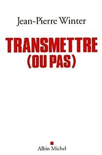 Transmettre (ou pas), Winter, Jean-Pierre
