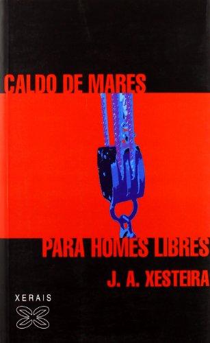 Caldo De Mares Para Homes Libres / Broth Seas to Free Men