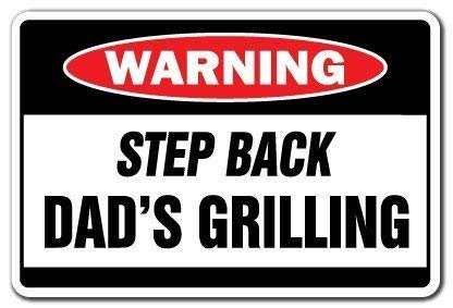 Toddrick Step Back Dad s Grilling Warning BBQ Backyard Chef ...