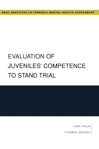 Evaluation of Juveniles' Competence to Stand Trial (Best Practices in Forensic Mental Health Assessment)