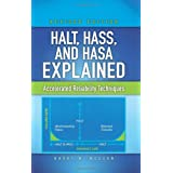 HALT, HASS, and HASA Explained: Accelerated Reliability Techniques, Revised Edition