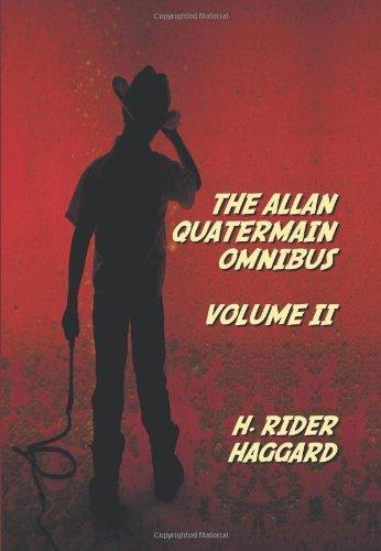 The Allan Quatermain Omnibus Volume II, including the following novels (complete and unabridged) The Ivory Child, The Ancient Allan, She And Allan, ... The Ice Gods; and the following short stories pdf epub