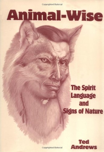 Animal-Wise: The Spirit Language and Signs of Nature ()