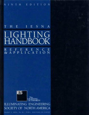 Download By Illuminating Engineering Society of - IESNA Lighting Handbook (9th Edition) (2000-07-16) [Hardcover] PDF