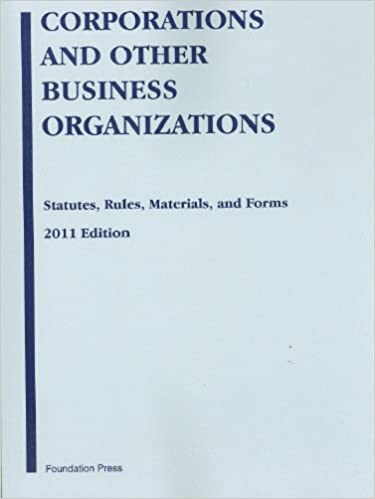 Corporations and Other Business Organizations: Statutes,