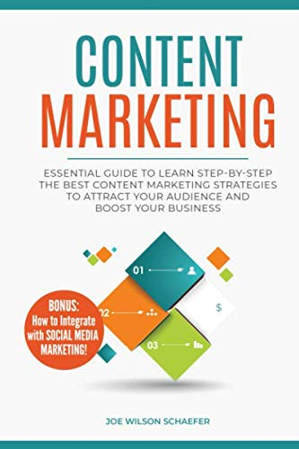 Content Marketing: Essential Guide to Learn Step-by-Step the Best Content Marketing Strategies to Attract your Audience