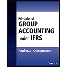 Principles of Group Accounting under IFRS (Wiley Regulatory Reporting)