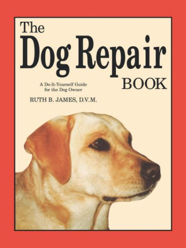 The dog repair book a do it yourself guide for the dog owner by the dog repair book a do it yourself guide for the dog owner from alpine press solutioingenieria Image collections