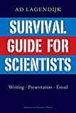 Survival Guide for Scientists: Writing - Presentation - Email