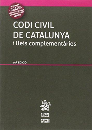 Codi Civil De Catalunya I Lleis Complementàries 10ª Edició 2016