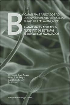 Biomateriais aplicados ao desenvolvimento de sistemas terapêuticos avançados (Documentos) (Volume 86) (Portuguese Edition)