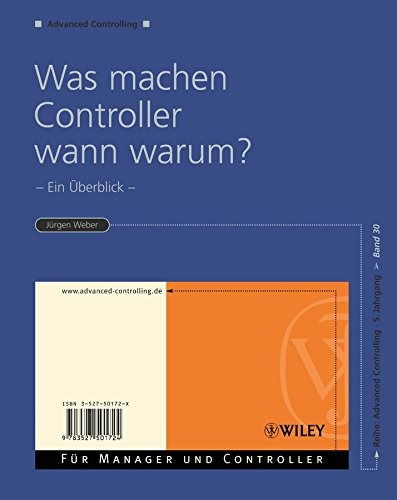 Download Was machen Controller wann warum?: Ein Überblick (Advanced Controlling) (German Edition) Pdf