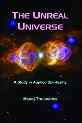 The Unreal Universe: A Study in Applied Spirituality