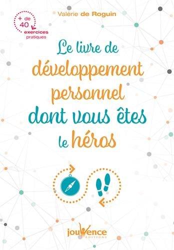 Le livre de développement personnel dont vous êtes le héros Broché – 27 octobre 2017 Valérie de Roguin JOUVENCE 2889119157 Bien dans sa tête