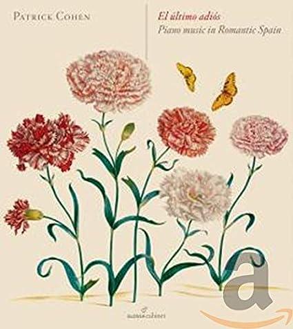 El Ultimo Adios: Musica Para Piano En La España Romantica ; Cohen ...