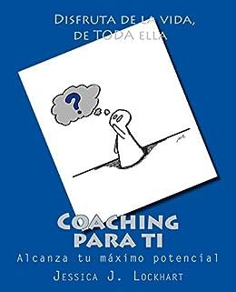 Coaching para ti: Alcanza tu máximo potencial (Spanish Edition) by [Lockhart,