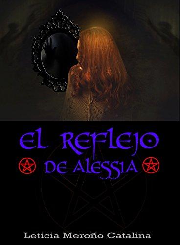 Portada del libro El reflejo de Alessia de Leticia Meroño Catalina