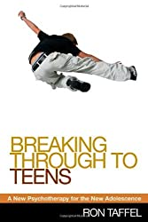 Breaking Through to Teens: A New Psychotherapy for the New Adolescence