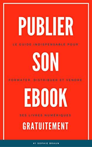 Publier Son Ebook Gratuitement Le Guide Indispensable Pour