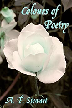 Colours of Poetry by [Stewart, A. F.]