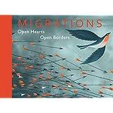Migrations: Open Hearts, Open Borders