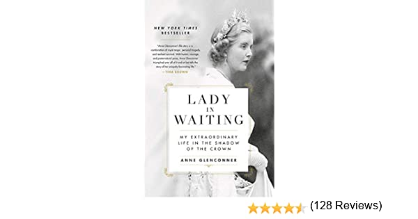 Lady in Waiting: My Extraordinary Life in the Shadow of the Crown ...