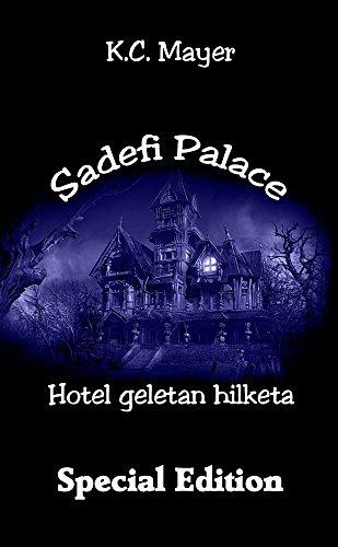 Descargar Libro Sadefi Palace Hotel Geletan Hilketa Special Edition K.c. Mayer