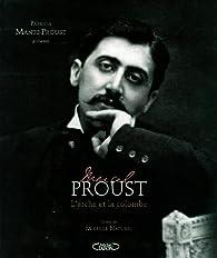 Marcel Proust : l'Arche et la colombe par Patricia Mante-Proust
