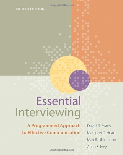 By David R. Evans Essential Interviewing: A Programmed Approach to Effective Communication (8th Edition)