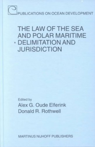 The Law of the Sea and Polar Maritime Delimitation and Jurisdiction (Publications on Ocean Development, Volume 37)