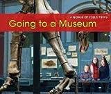 Going to a Museum, Rebecca Rissman, 1432960679