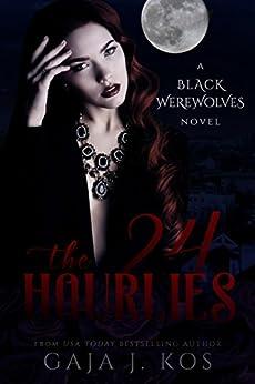 The 24hourlies (Black Werewolves) by [Kos, Gaja J.]