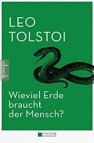 Wieviel Erde braucht der Mensch?: und andere Erzählungen (German Edition)