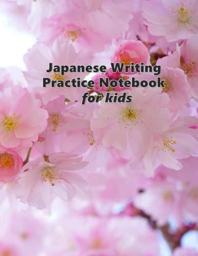 Japanese Writing Practice Notebook For Kids: Kanji, Katakana, Hiragana For Beginners