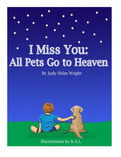 I Miss You: All Pets Go to Heaven