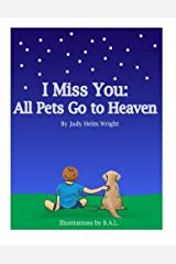 I Miss You: All Pets Go to Heaven Paperback